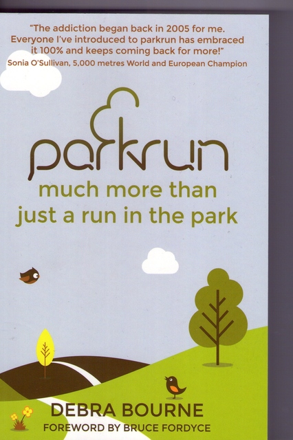 'parkrun much more than just a run in the park' by Debra Bourne. First published in the UK in 2014 by www.chequredflagpublishing.co.uk £11.99